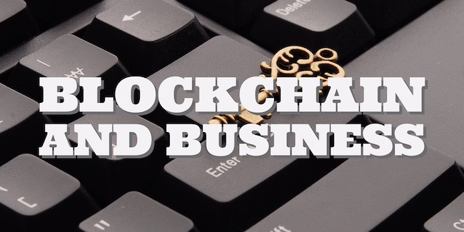 Blockchain Business Ideas that Will Allow Making Money
