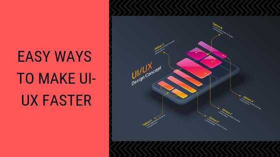 Make UI/UX Faster
