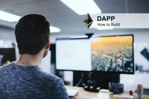 Ethereum Dapp Development: How to Build a Decentralized Application